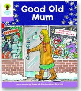オックスフォードリーディングツリー ORT レベル1+ ステージ1+ stage1+ Patterned Stories Good Old Mum 表紙